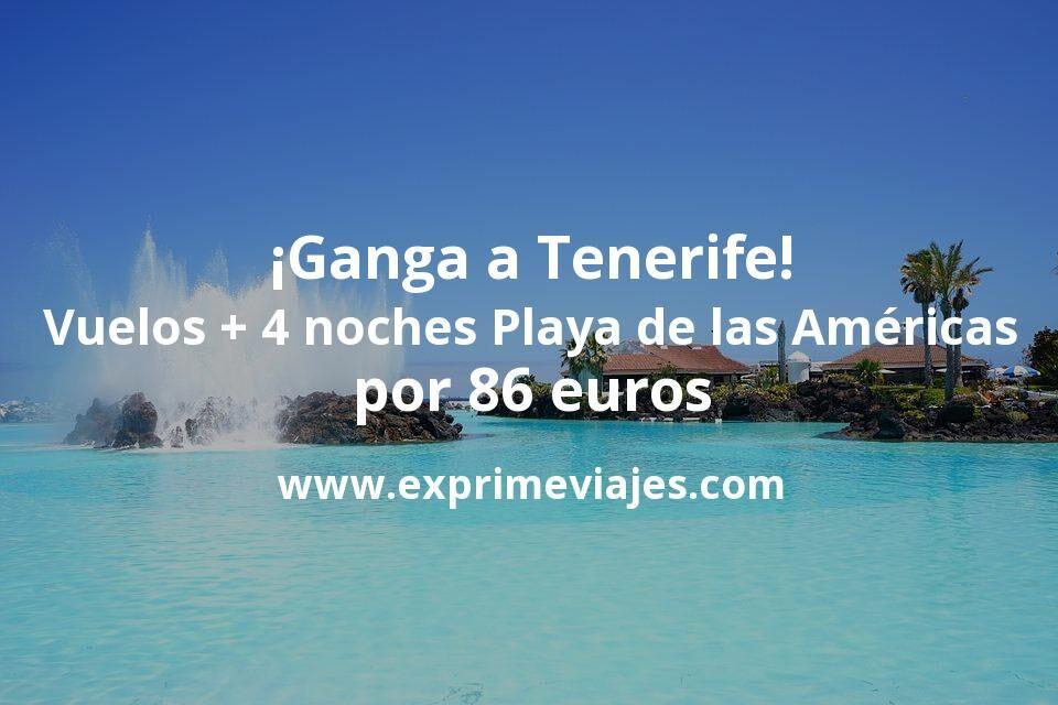 ¡Ganga! Tenerife: Vuelos + 4 noches aparthotel Playa de las Américas por 86euros