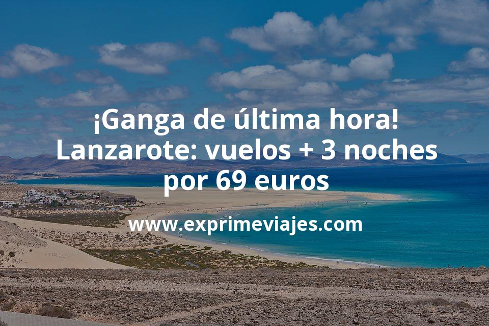 ¡Ganga de última hora! Lanzarote: vuelos + 3 noches apartamento por 69euros