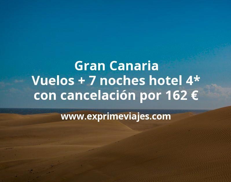 ¡Chollo! Gran Canaria: Vuelos + 7 noches hotel 4* con cancelación por 162euros