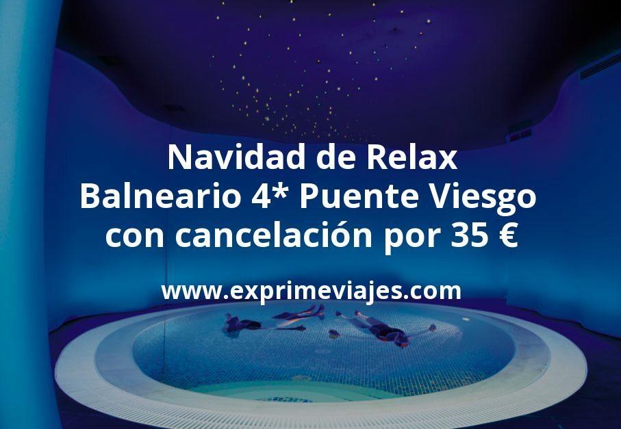 Navidad de Relax: Balneario 4* Puente Viesgo con cancelación por 35€ p.p/noche