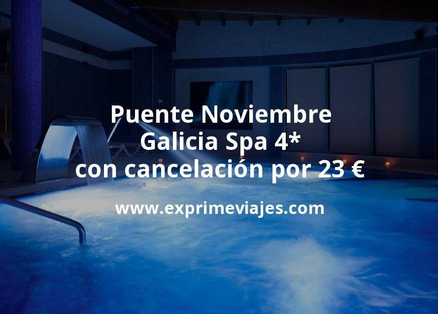 Puente Noviembre en Galicia: Spa 4* con cancelación por 23€ p.p/noche