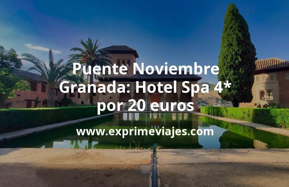 ¡Chollo! Puente Noviembre Granada: Hotel Spa 4* por 20€ p.p/noche