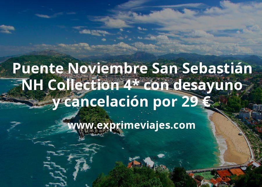 Puente Noviembre San Sebastián: NH Collection 4* con desayuno y cancelación por 29€ p.p/noche