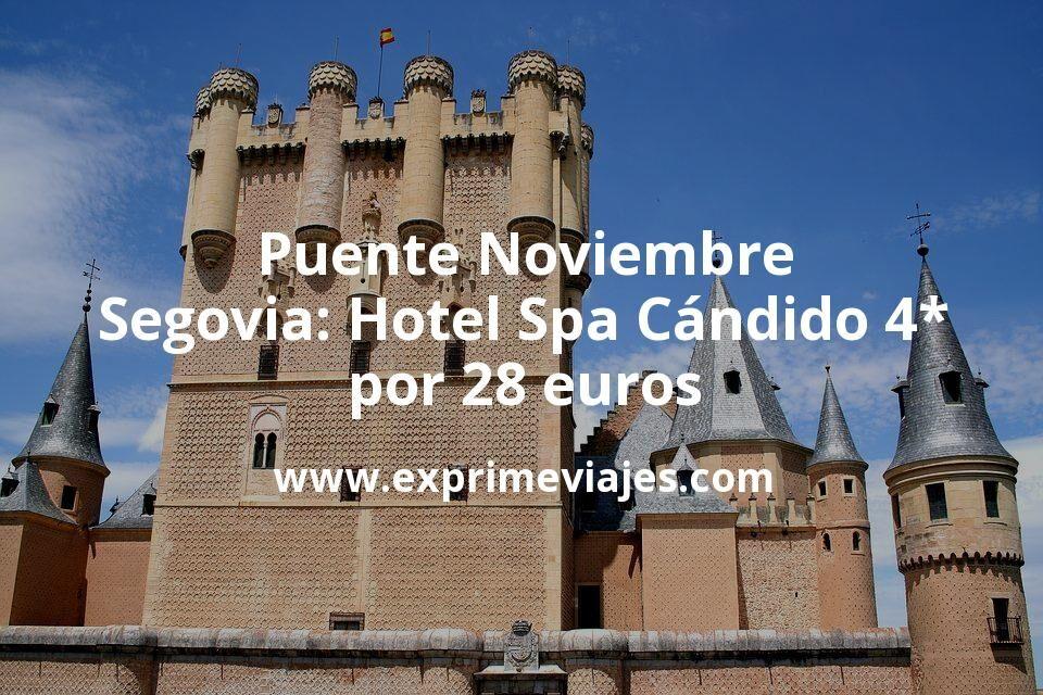 Puente Noviembre Segovia: Hotel Spa Cándido 4* por 29€ p.p/noche