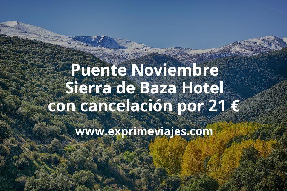 Puente Noviembre Sierra de Baza: Hotel con cancelación por 21€ p.p/noche