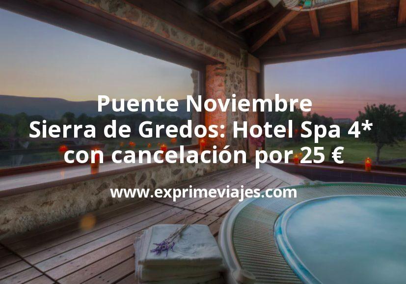 Puente Noviembre Sierra de Gredos: Hotel Spa 4* con cancelación por 25€ p.p/noche