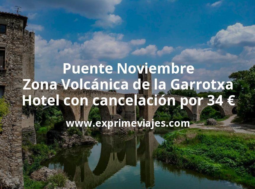 Puente Noviembre Zona Volcánica de la Garrotxa: Hotel con cancelación por 34€ p.p/noche