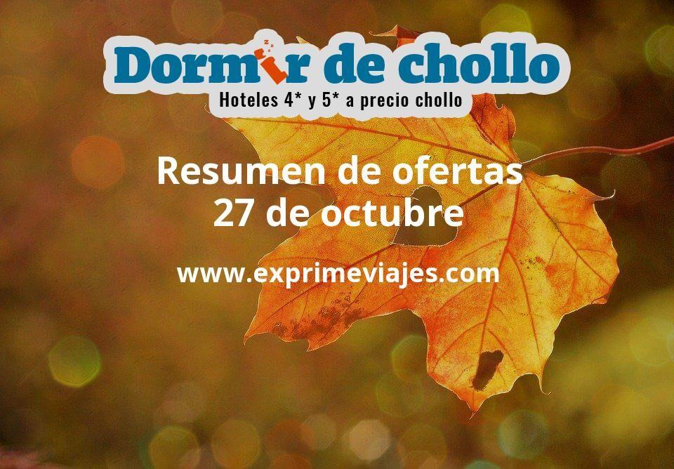Resumen de ofertas de Dormir de Chollo – 27 de octubre
