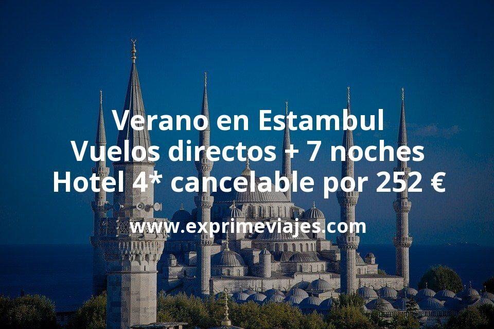 ¡Chollo! Verano en Estambul: Vuelos directos + 7 noches hotel 4* con cancelación por 252euros