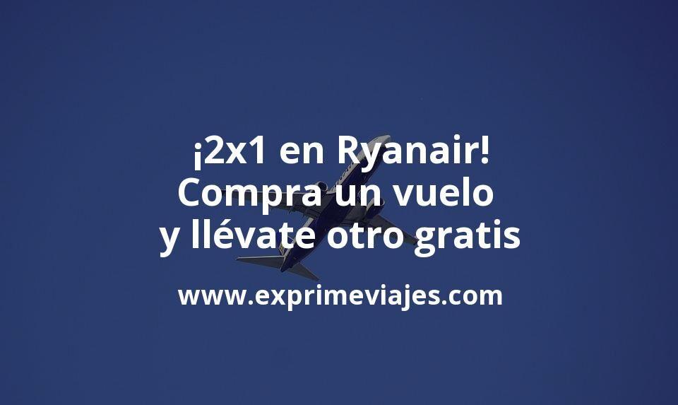 ¡Ofertón Black Friday! 2×1 en Ryanair: compra un vuelo y llévate otro gratis