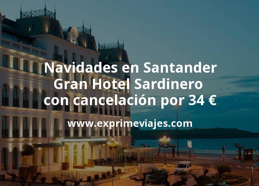 Navidades en Santander: Gran Hotel Sardinero con cancelación por 34€ p.p/noche