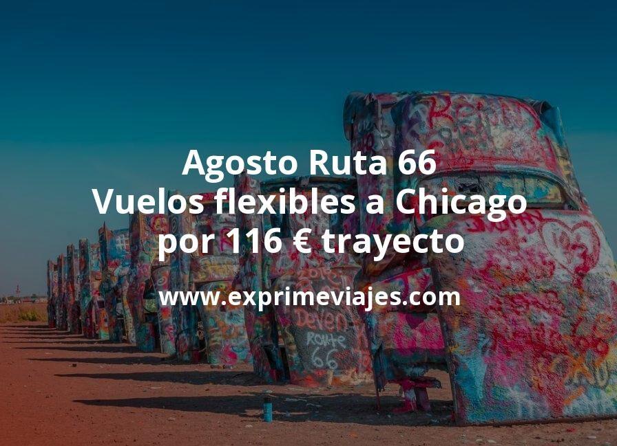 ¡Chollo! Agosto Ruta 66: Vuelos flexibles a Chicago por 116euros trayecto