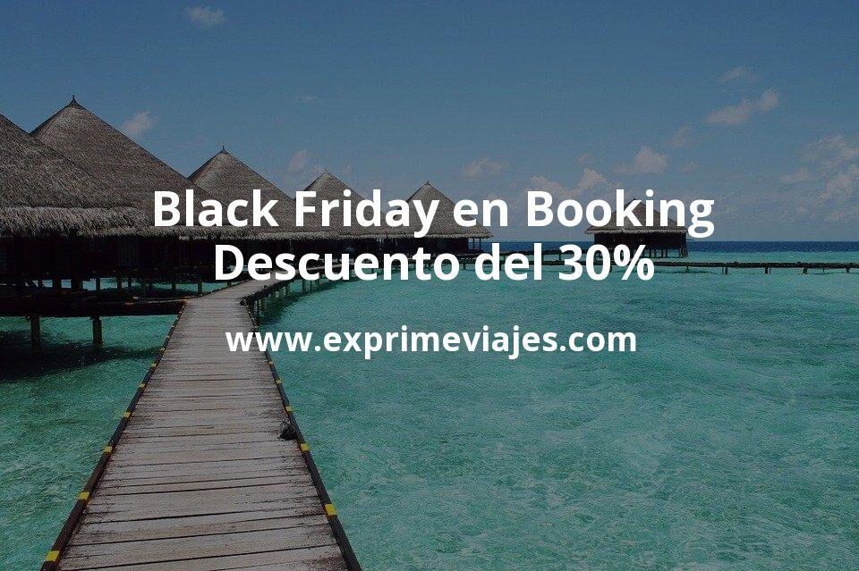 Black Friday en Booking: Descuento del 30% en hoteles para todo el 2021