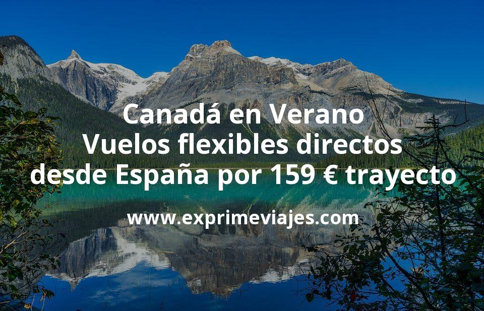 ¡Chollo! Canadá en Verano: Vuelos flexibles directos desde España por 159€ trayecto