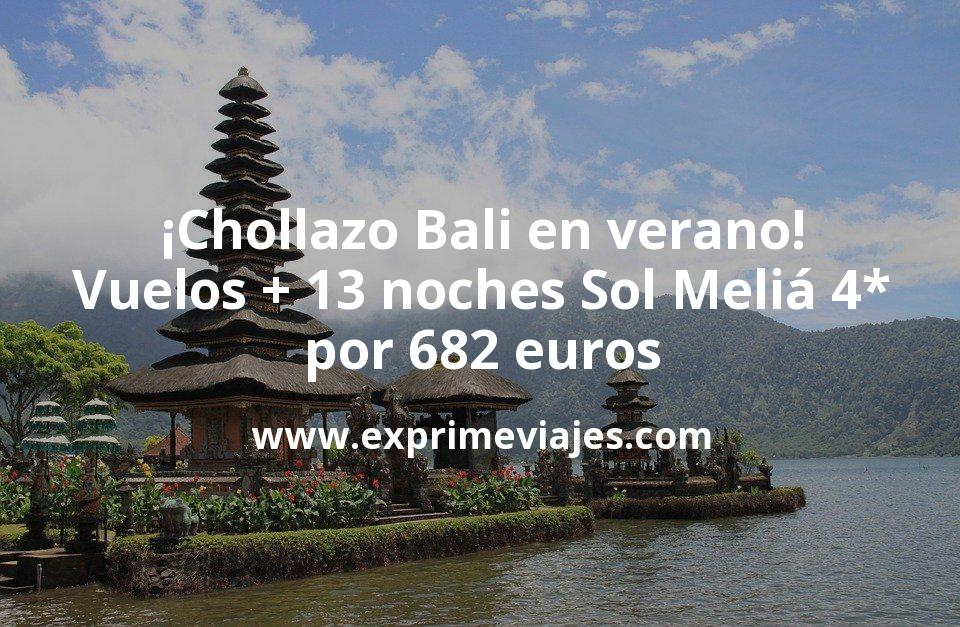 ¡Chollazo! Bali en verano: vuelos + 13 noches 4* por 682euros