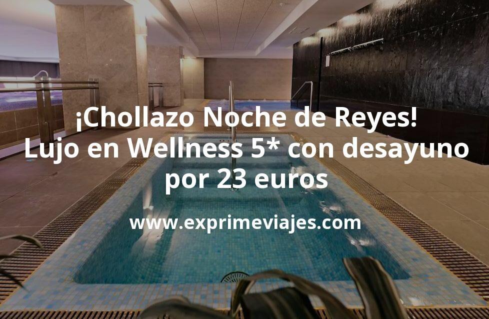 ¡Chollazo! Lujo en la noche de Reyes: hotel wellness 5* con desayuno y cancelación por 23euros