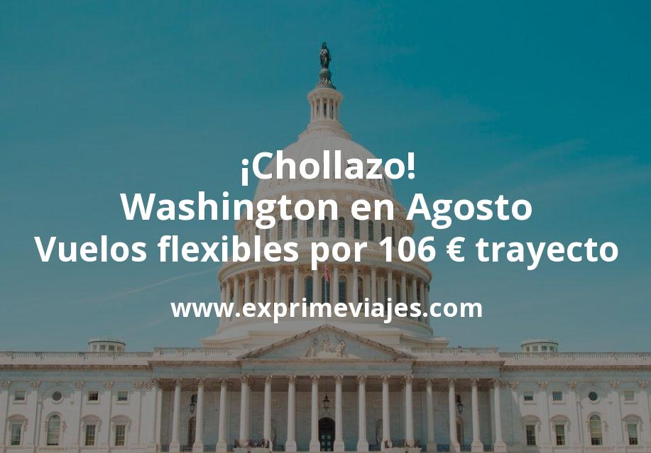 ¡Chollazo! Washington en Agosto: Vuelos flexibles por 106 euros trayecto
