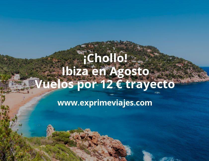 ¡Chollo! Ibiza en Agosto: Vuelos por 12euros trayecto