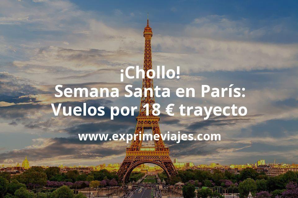 ¡Chollo! Semana Santa en París: Vuelos por 18euros trayecto