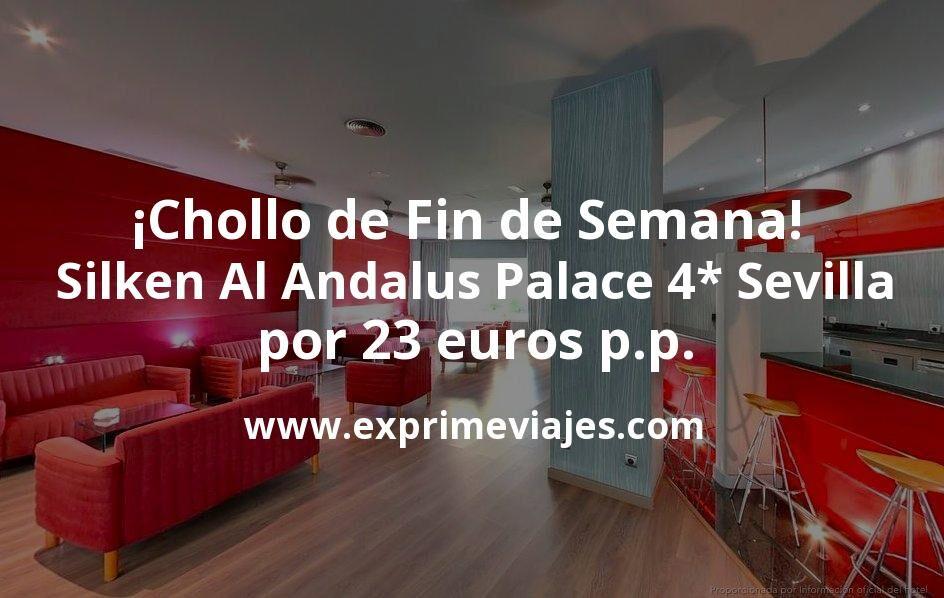 ¡Wow! Fin de Semana en el Silken Al Andalus Palace 4* de Sevilla por 23€