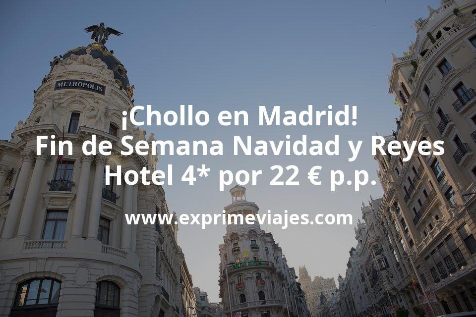 ¡Chollo! Fin de Semana Navidad y Reyes en Madrid: Hotel 4* con cancelación por 22€ p.p/noche