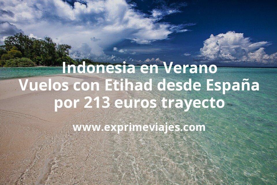 Indonesia en Verano: Vuelos con Etihad desde España por 213euros trayecto