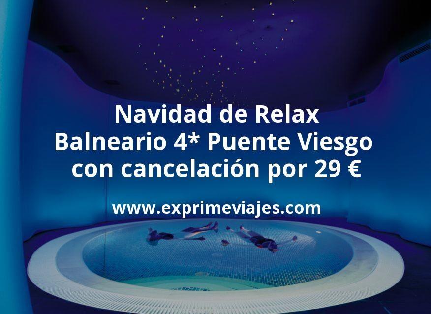 ¡Chollo! Navidad de Relax: Balneario 4* Puente Viesgo con cancelación por 29€ p.p/noche