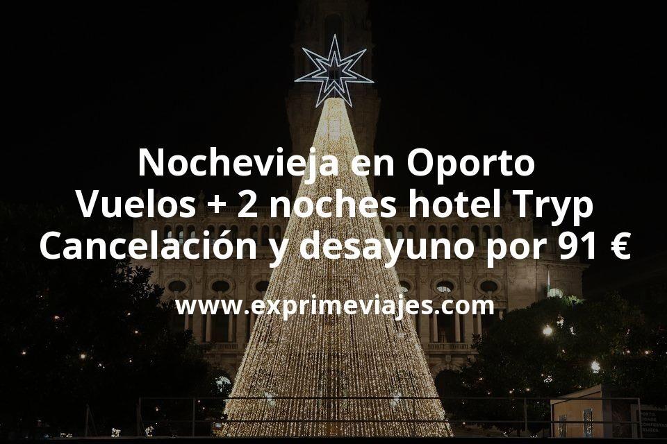 Nochevieja en Oporto: Vuelos + 2 noches hotel Tryp con cancelación y desayuno por 91euros