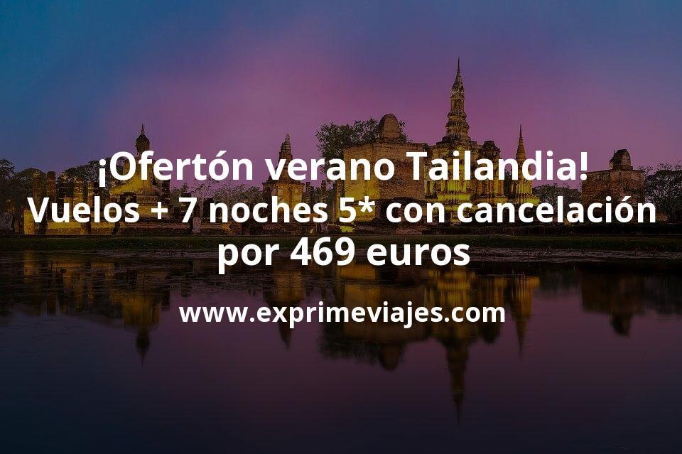 ¡Ofertón! Tailandia en verano de lujo: vuelos + 7 noches 5* con cancelación por 469euros