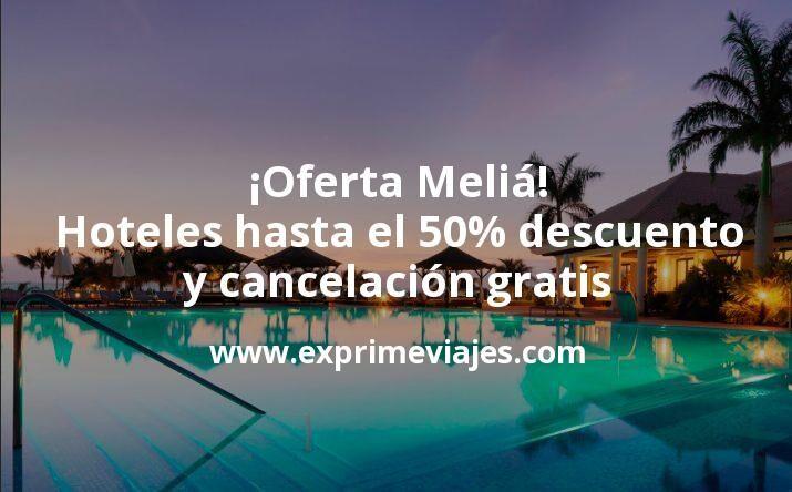 ¡Black Friday en Meliá! Hoteles hasta el 50% de descuento y con cancelación gratis
