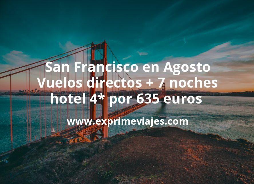 ¡Wow! San Francisco en Agosto: Vuelos directos + 7 noches hotel 4* por 635euros p.p