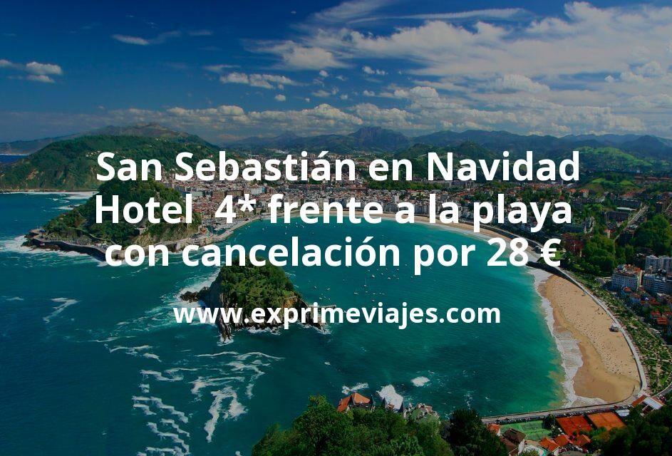 San Sebastián en Navidad: Hotel  4* frente a la playa con cancelación por 28€ p.p/noche