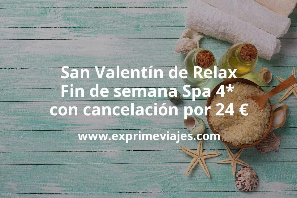 San Valentín de Relax: Fin de semana Spa 4* con cancelación por 24euros p.p/noche