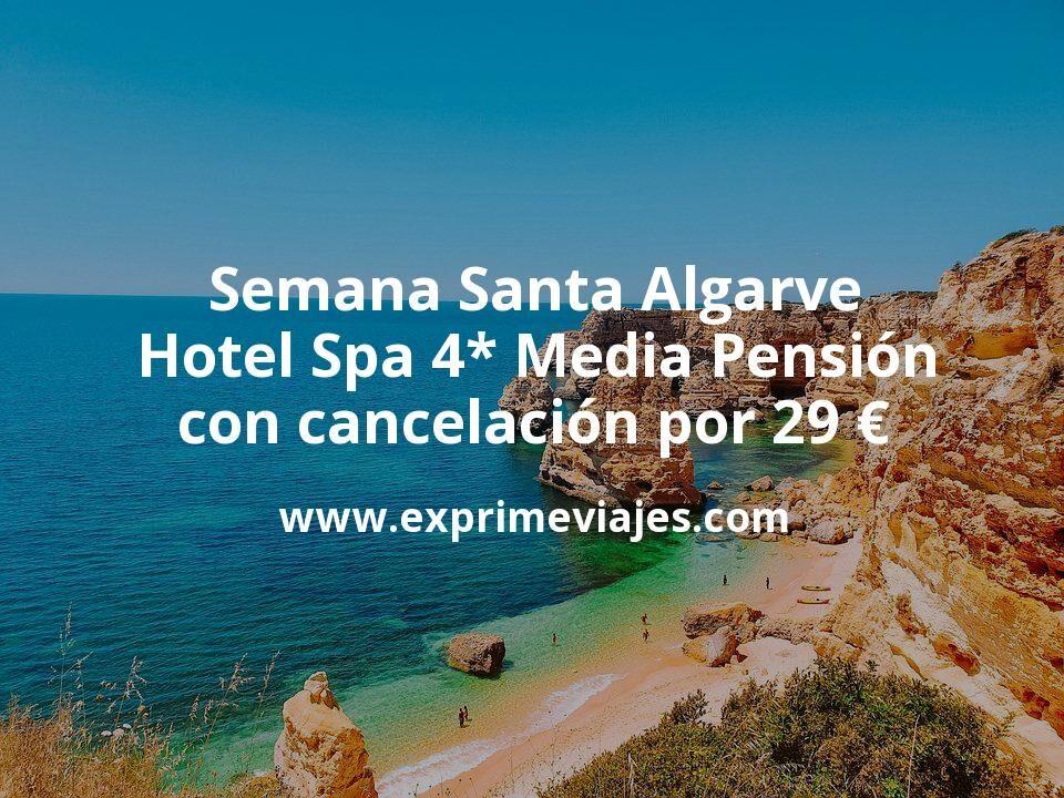 Semana Santa Algarve: Hotel Spa 4* Media Pensión con cancelación por 29€ p.p/noche