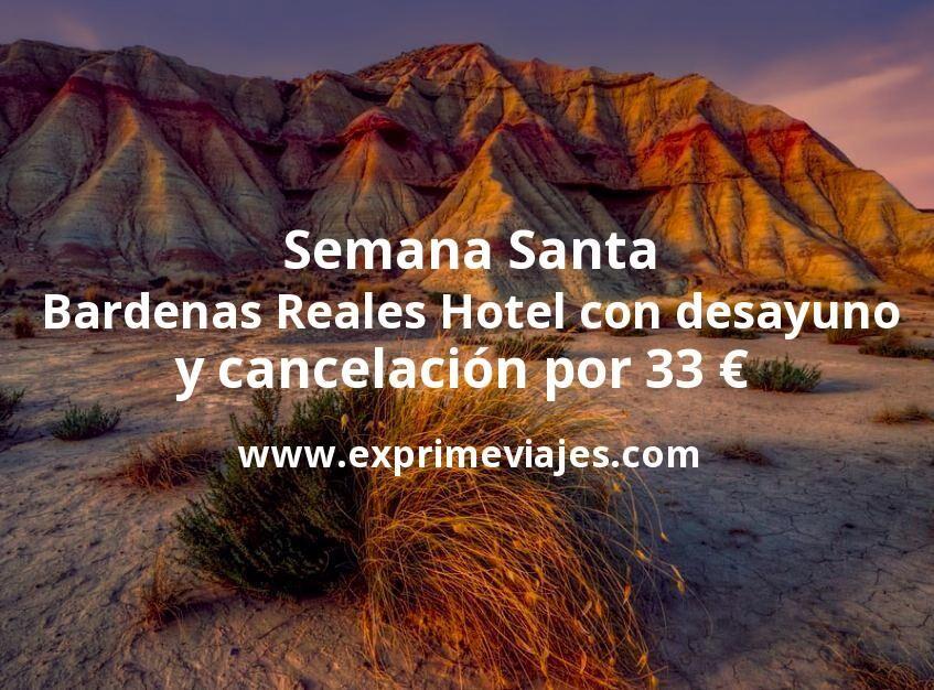 Semana Santa Bárdenas Reales: Hotel con desayuno y cancelación por 32€ p.p/noche