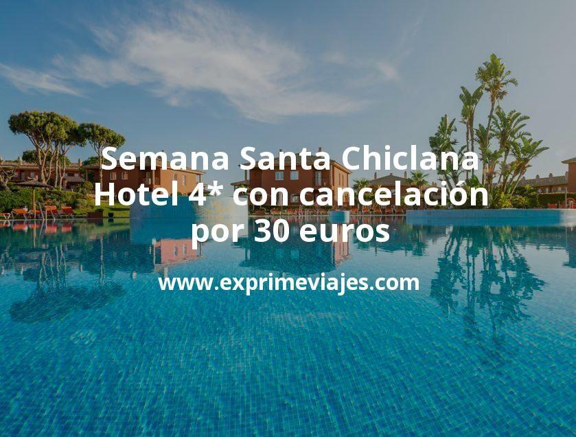 Semana Santa Chiclana: Hotel 4* con cancelación por 30€ p.p/noche