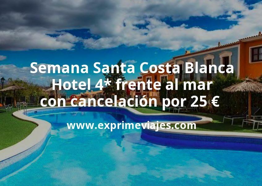 Semana Santa Costa Blanca: Hotel 4* frente al mar con cancelación por 25€ p.p/noche