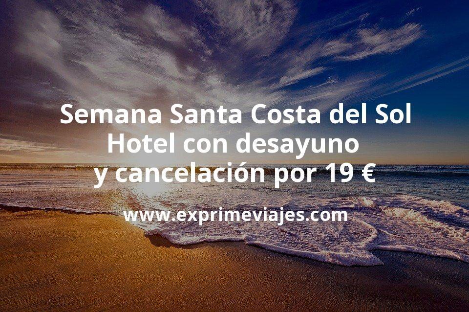 ¡Chollo! Semana Santa Costa del Sol: Hotel con desayuno y cancelación por 19€ p.p/noche