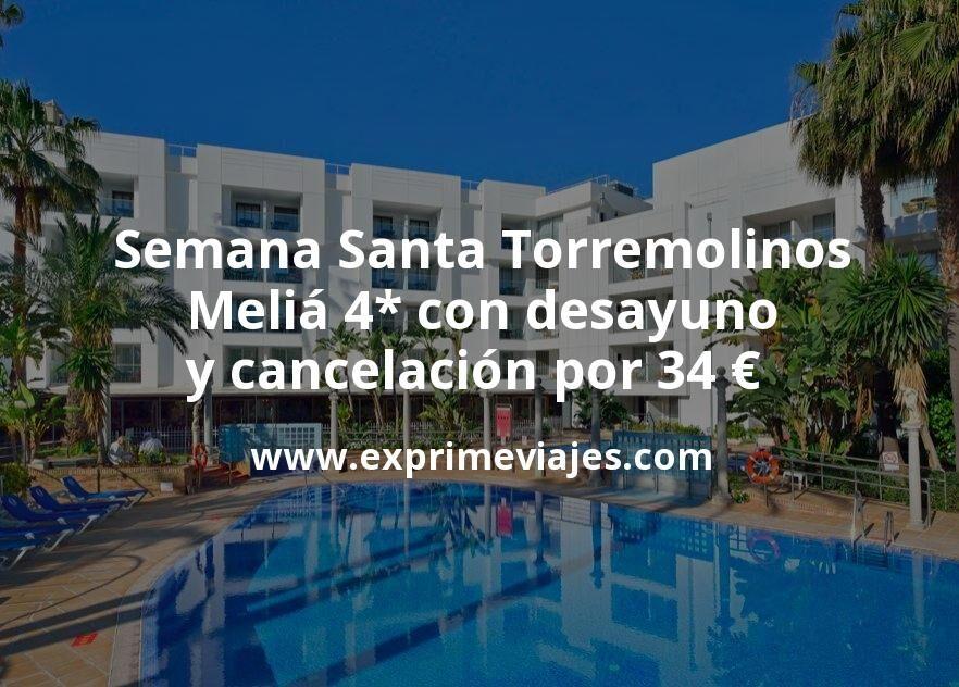 Semana Santa Torremolinos: Meliá 4* con desayuno y cancelación por 34€ p.p/noche
