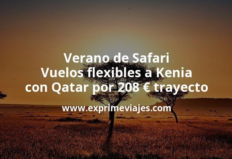 ¡Wow! Verano de Safari: Vuelos flexibles a Kenia con Qatar por 208euros trayecto
