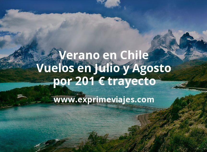 Verano en Chile: Vuelos en Julio y Agosto por 201euros trayecto