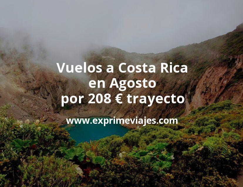 ¡Wow! Vuelos a Costa Rica en Agosto por 208euros trayecto