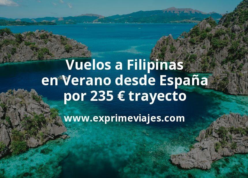 ¡Wow! Vuelos a Filipinas en Verano desde España por 235euros trayecto