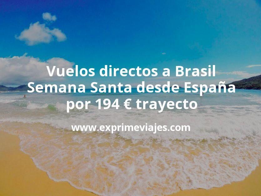 ¡Wow! Vuelos directos a Brasil en Semana Santa desde España por 194euros trayecto
