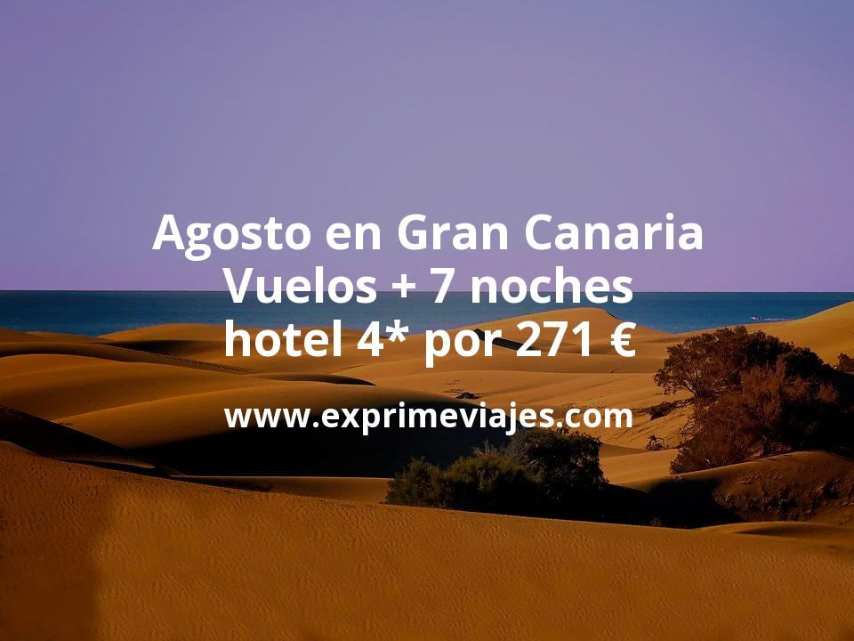 ¡Chollo! Agosto en Gran Canaria: Vuelos + 7 noches hotel 4* por 271euros
