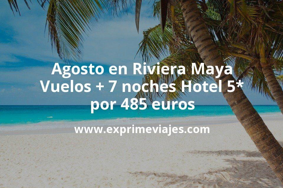¡Increíble! Agosto en Riviera Maya: Vuelos + 7 noches hotel 5* por 485euros