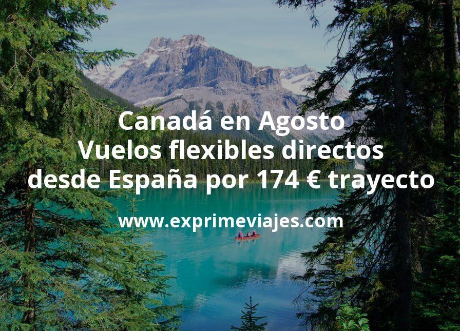 Canadá en Agosto: Vuelos flexibles directos desde España por 174€ trayecto