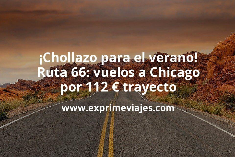 ¡Chollo! Ruta 66 en julio y agosto: vuelos flexibles a Chicago por 112€ trayecto