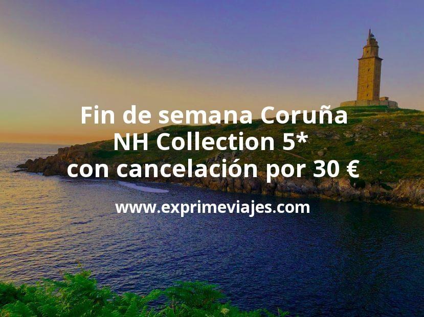 ¡Chollo! Fin de semana Coruña: NH Collection 5* con cancelación por 30€ p.p/noche