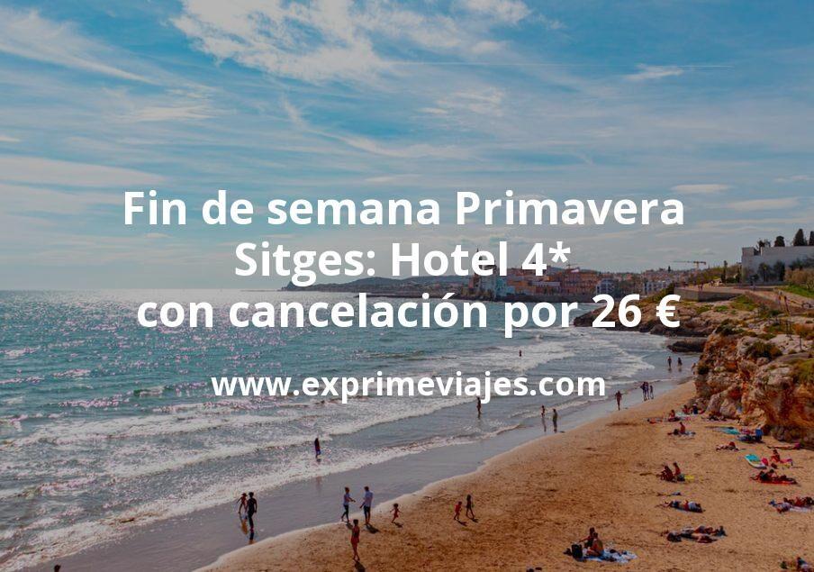 Fin de semana Primavera en Sitges: Hotel 4* con cancelación por 26€ p.p/noche